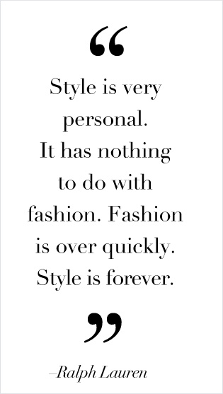Style is very personal